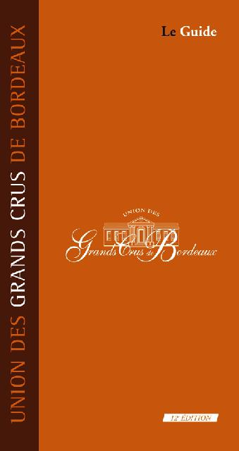 Le Guide – 12e Édition - Editions Féret<br><b>L'Union des Grands Crus de Bordeaux</b>